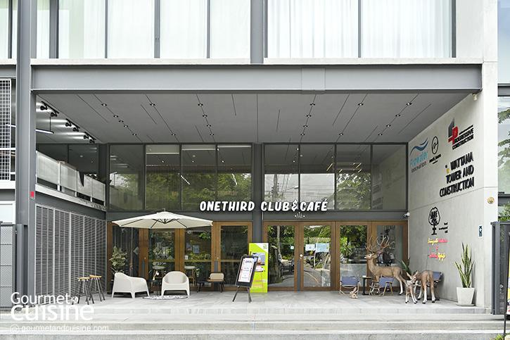 Onethird Club & Café คาเฟ่สเปซสงบ แสนสบาย