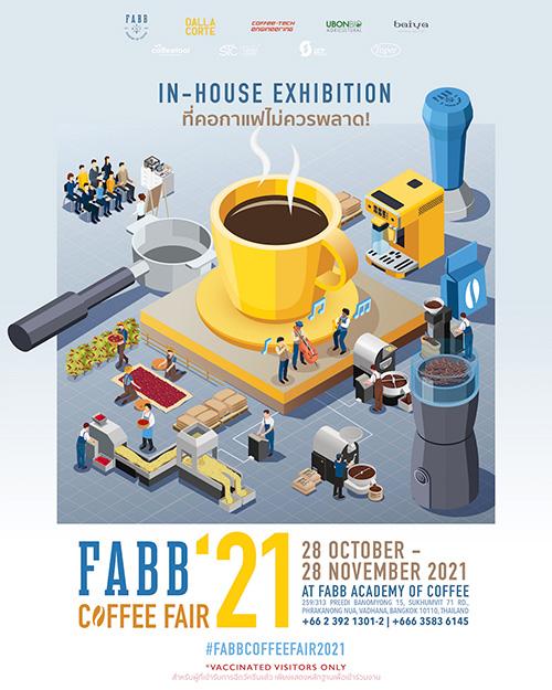 FABB COFFEE FAIR 2021 งานแสดงสินค้าและนิทรรศการสำหรับคนรักกาแฟในรูปแบบ In-House Exhibition ณ สถาบันอบรมหลักสูตรกาแฟ FABB ACADEMY OF COFFEE